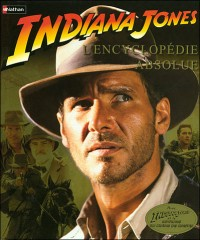 Indiana Jones l'encyclopédie absolue